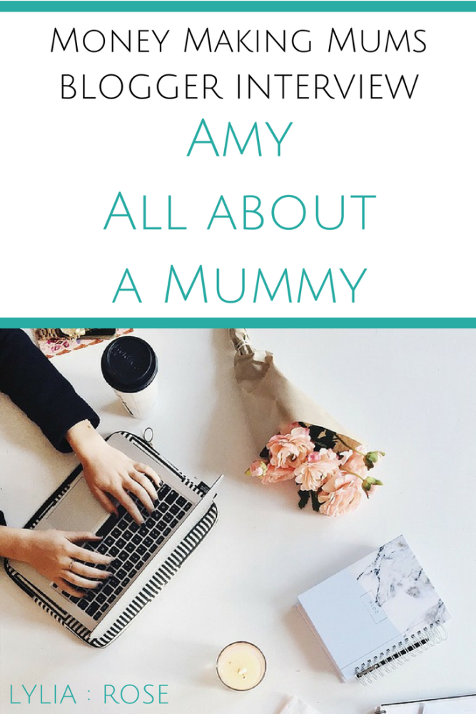 Money Making Mums Blogger Interview_ Amy All about a Mummy