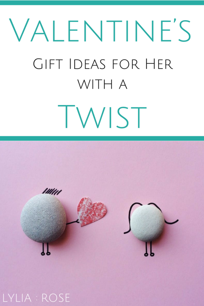 Valentine's Gift Ideas for Her with a Twist