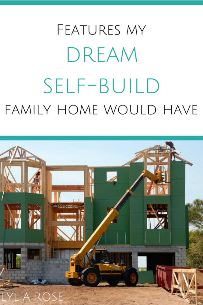 features my dream self-build family home would have