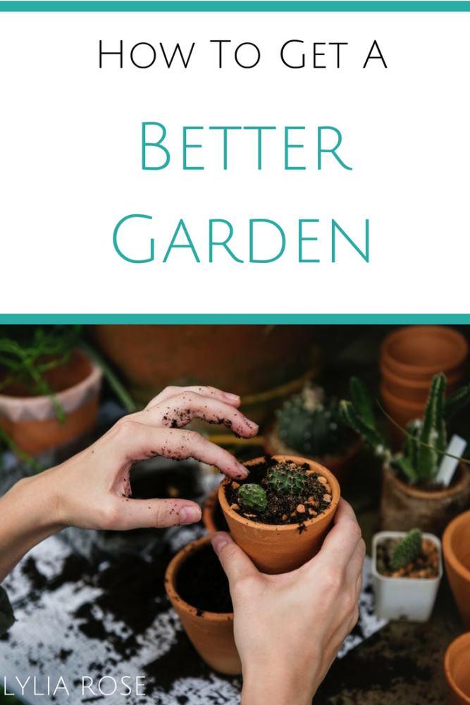 How To Get A Better Garden
