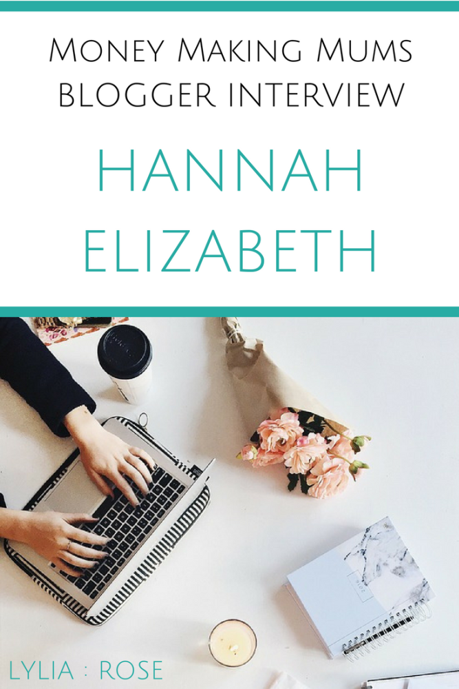 Money Making Mums Blogger Interview_ HANNAH ELIZABETH