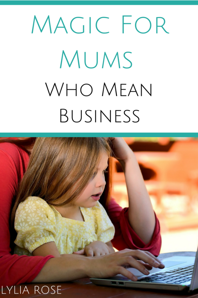 Magic For Mums Who Mean Business