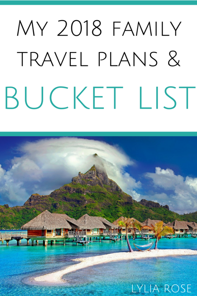 my 2018 travel plans and bucket list