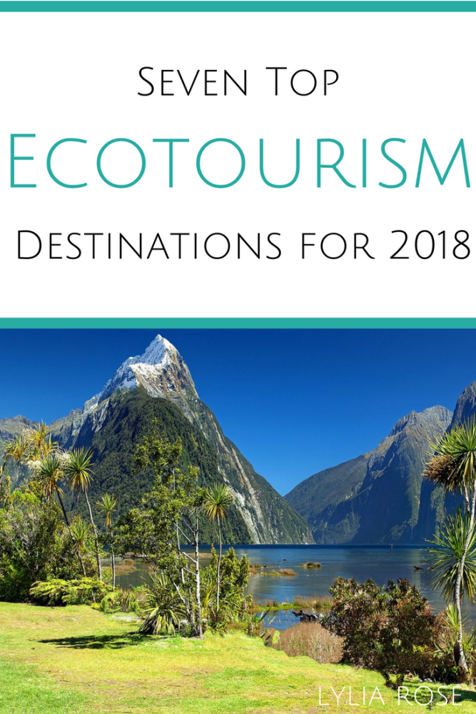 Seven Top Ecotourism Destinations for 2018