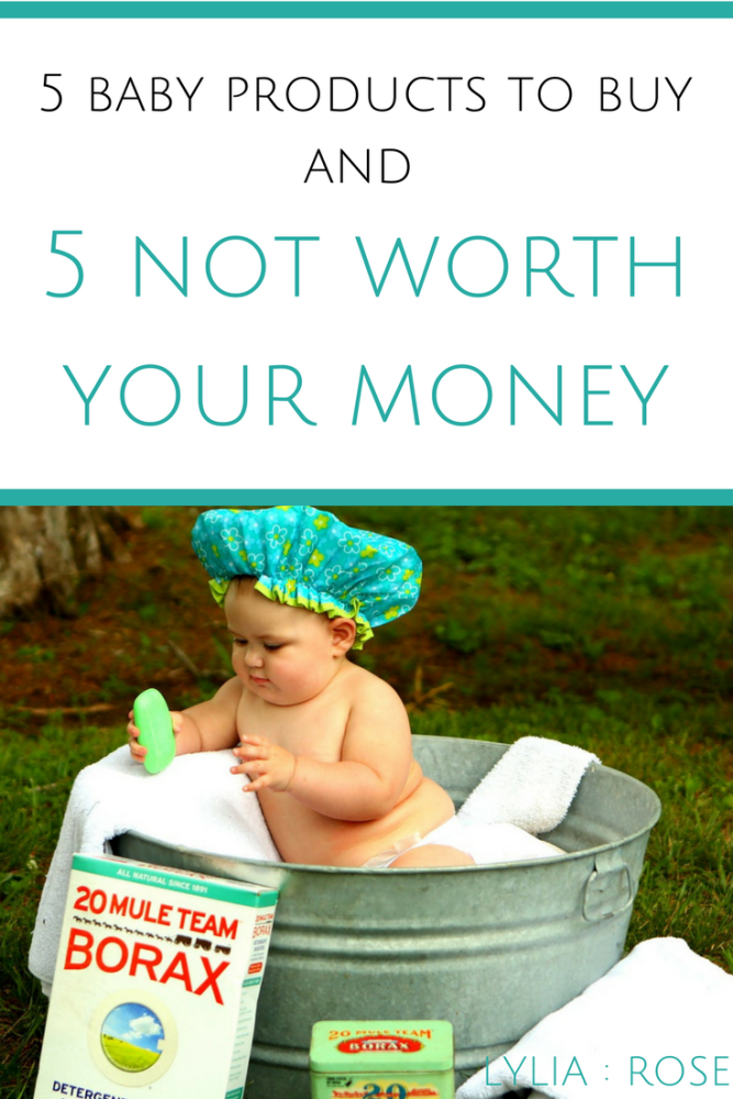 5 baby products to buy and 5 not worth your money