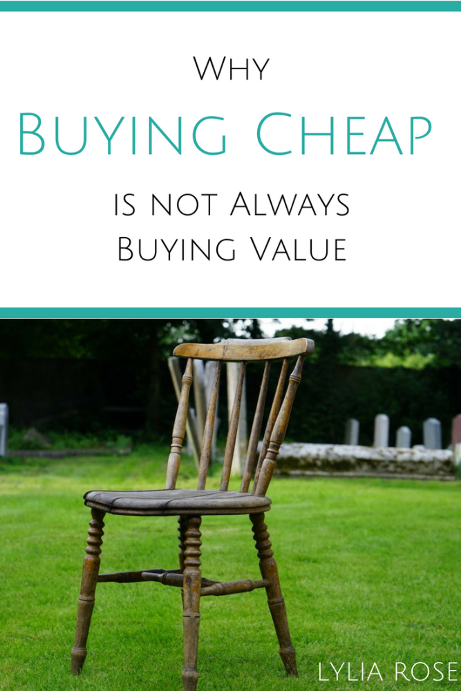 Why Buying Cheap is not Always Buying Value