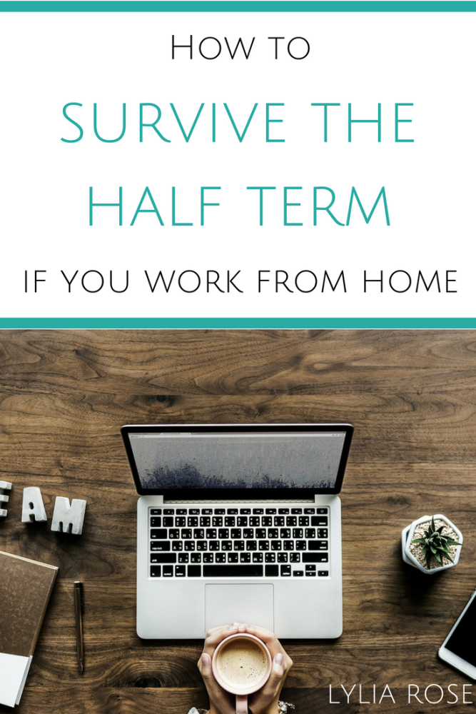 how to survive the half term if you work from home
