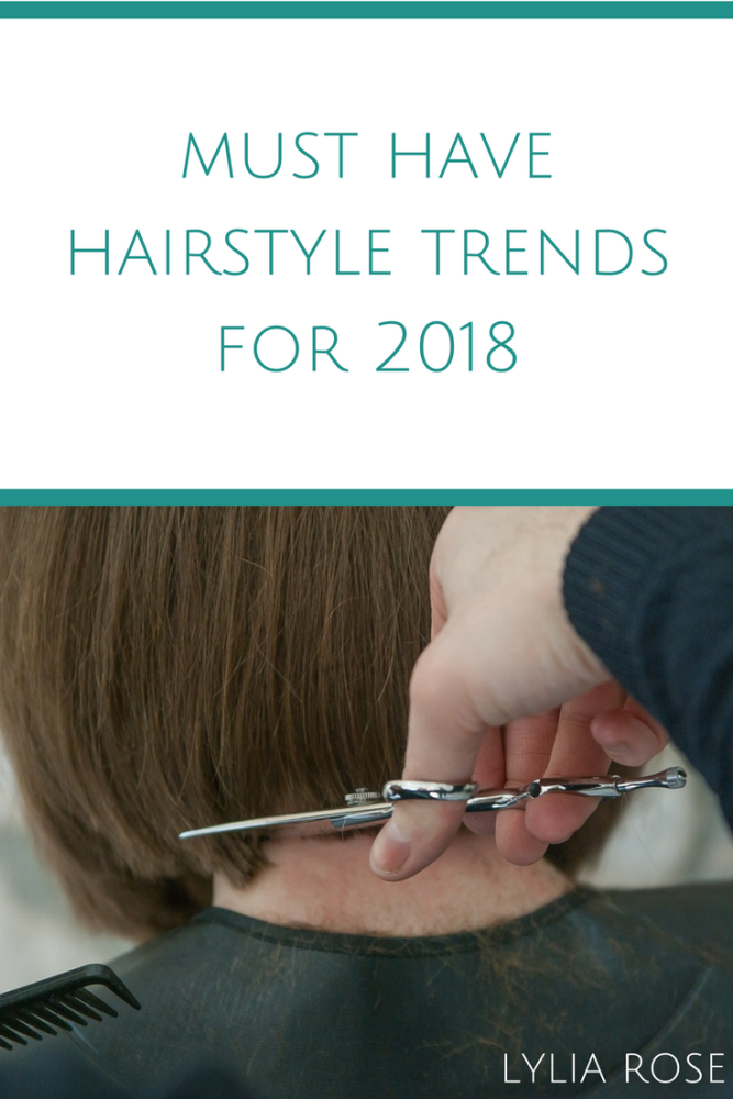 must have hair style trends for 2018