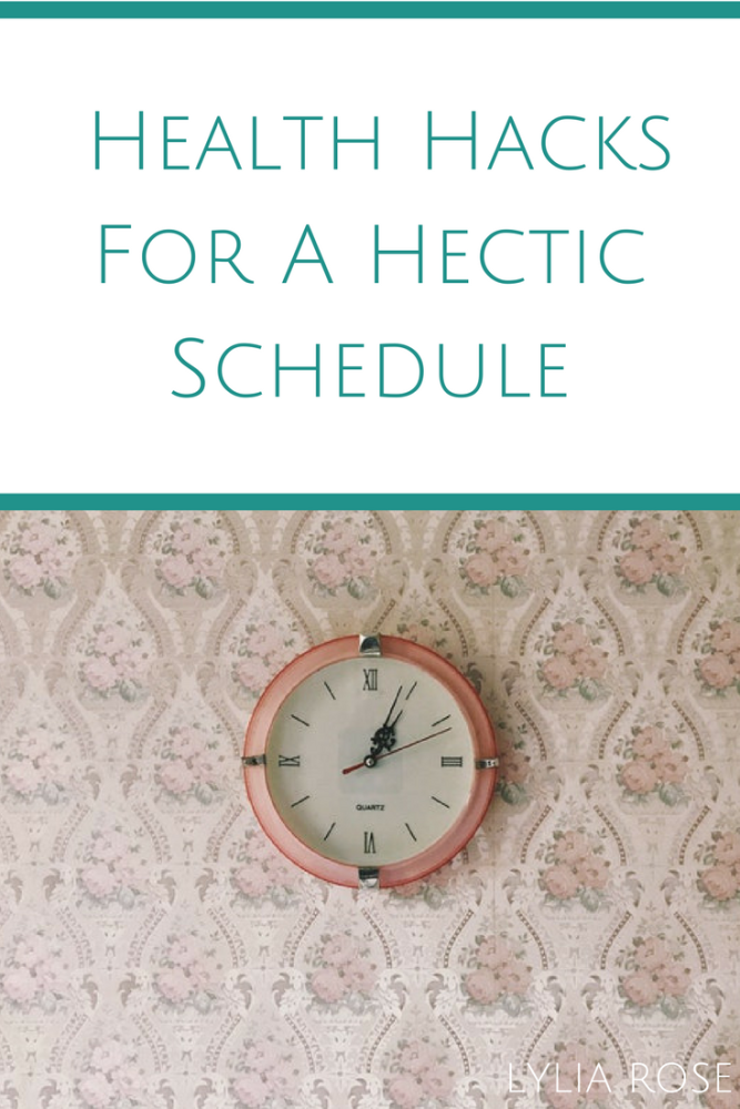 Health Hacks For A Hectic Schedule_ Staying On Track When Youre Up Against