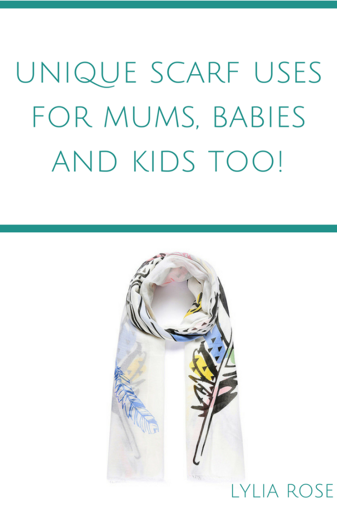 Cool scarf uses for mums, babies and kids too!