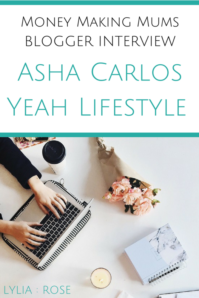 Money Making Mums Blogger Interview_ Asha Carlos Yeah Lifestyl