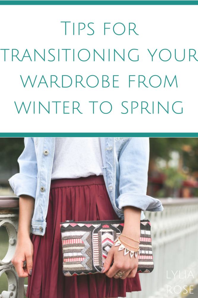 Tips for transitioning your wardrobe from winter to spring