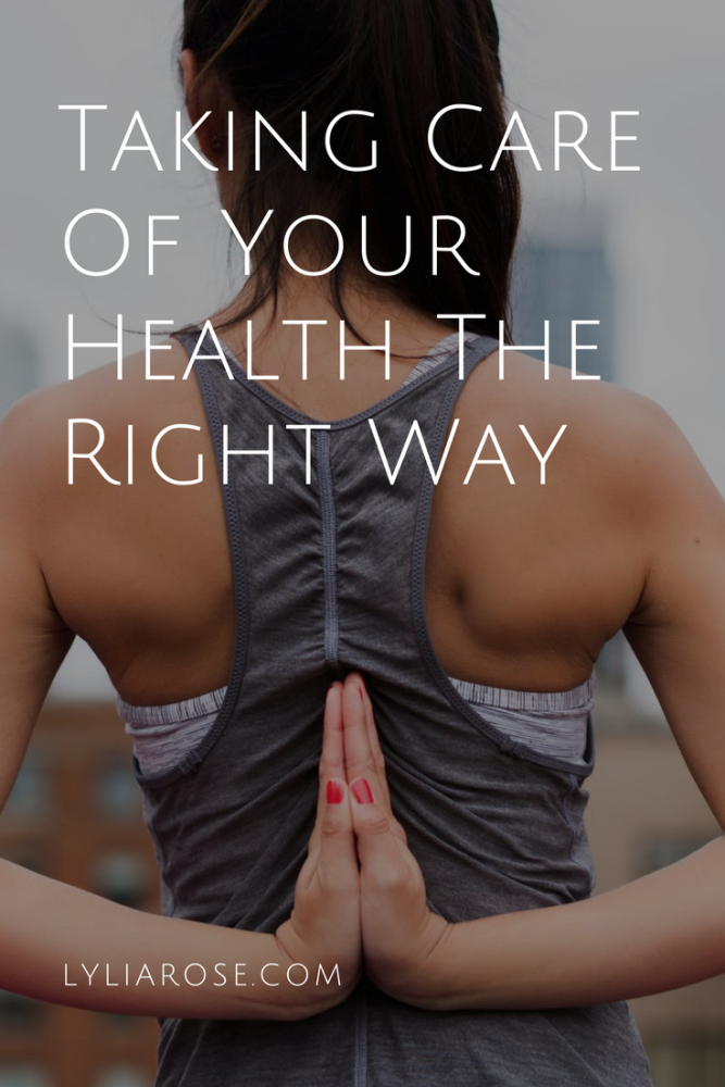 Taking Care Of Your Health The Right Way