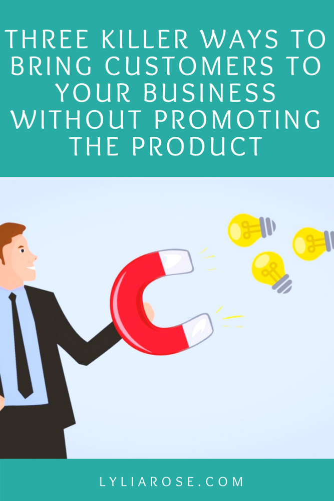 Three Killer Ways To Bring Customers To Your Business Without Promoting The