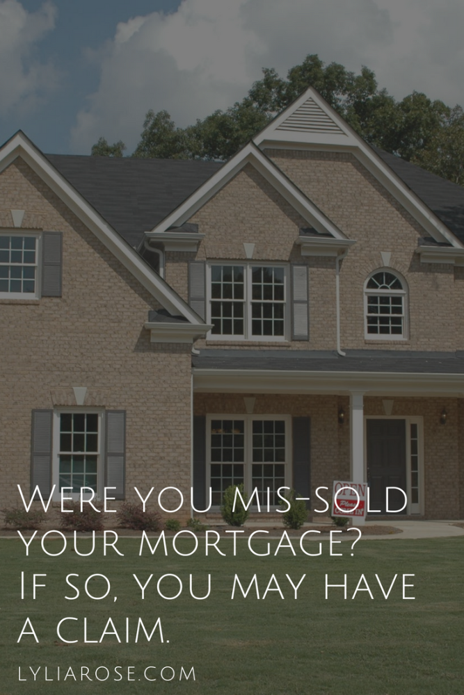 Were you mis-sold your mortgage_ If so, you may have a claim.