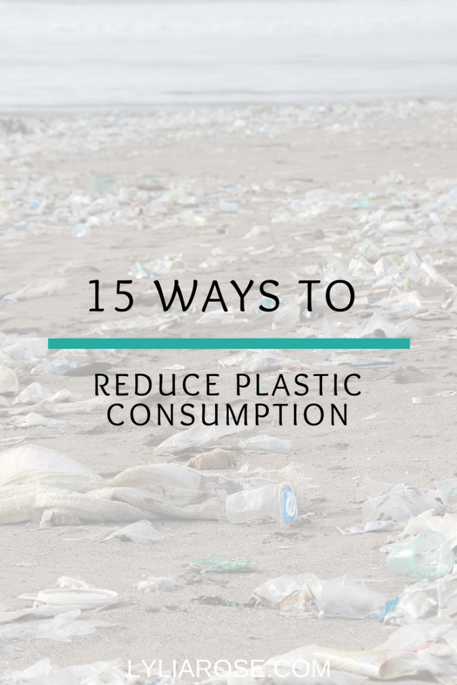 15 Ways to Reduce Plastic Consumption
