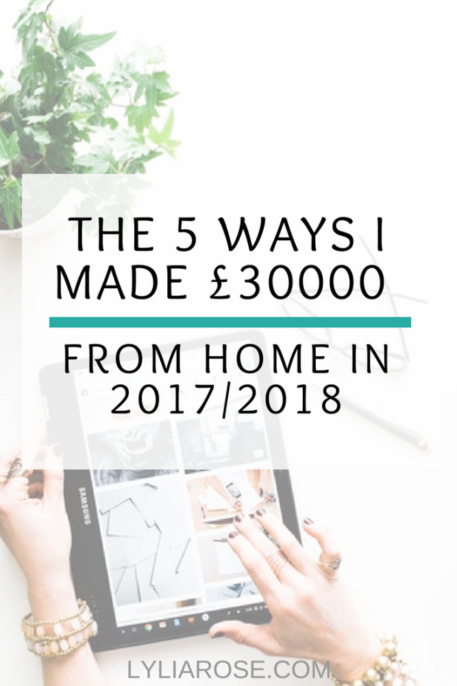 The 5 ways I made £30000 from home in 2017%2F2018
