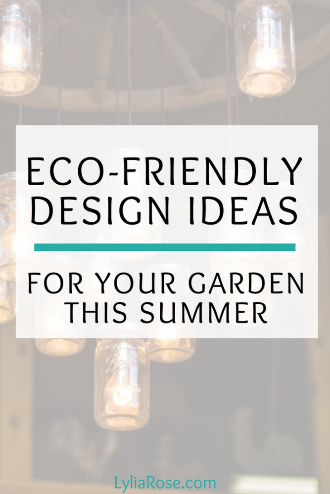 Eco-Friendly Design Ideas for Your Garden this Summer (1)