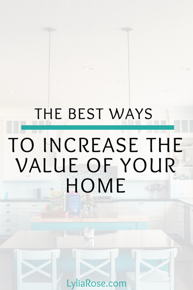 The best ways to increase the value of your home