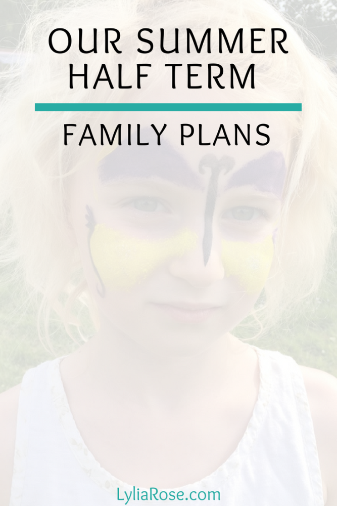 Our Summer Half Term Family Plans