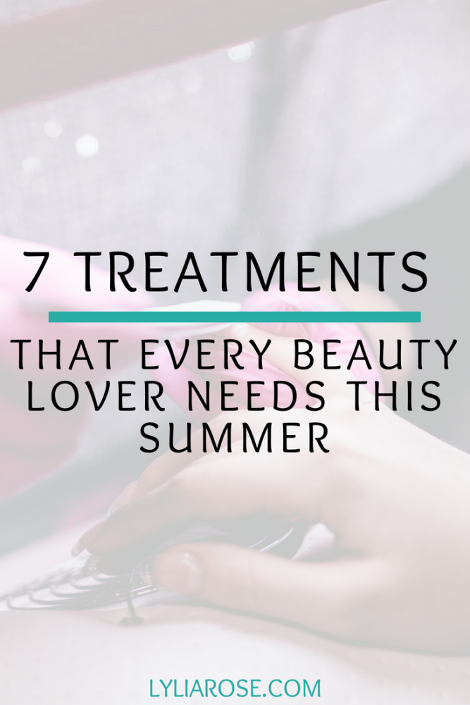 7 Treatments That Every Beauty Lover Needs This Summer