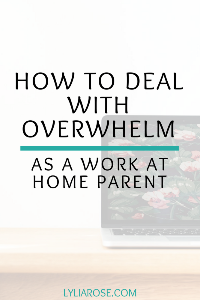 How to deal with overwhelm as a work at home parent