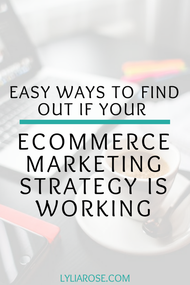 Easy Ways to Find Out if Your Ecommerce Marketing Strategy is Working