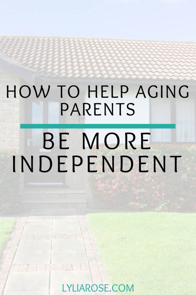 How to help aging parents be more independent