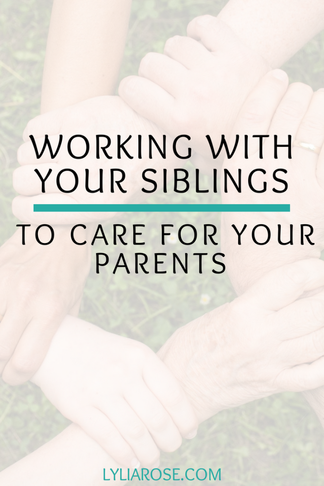 Working with Your Siblings to Care for Your Parents