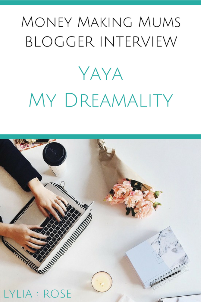 Money Making Mums Blogger Interview_ Yaya from My Dreamality (1)