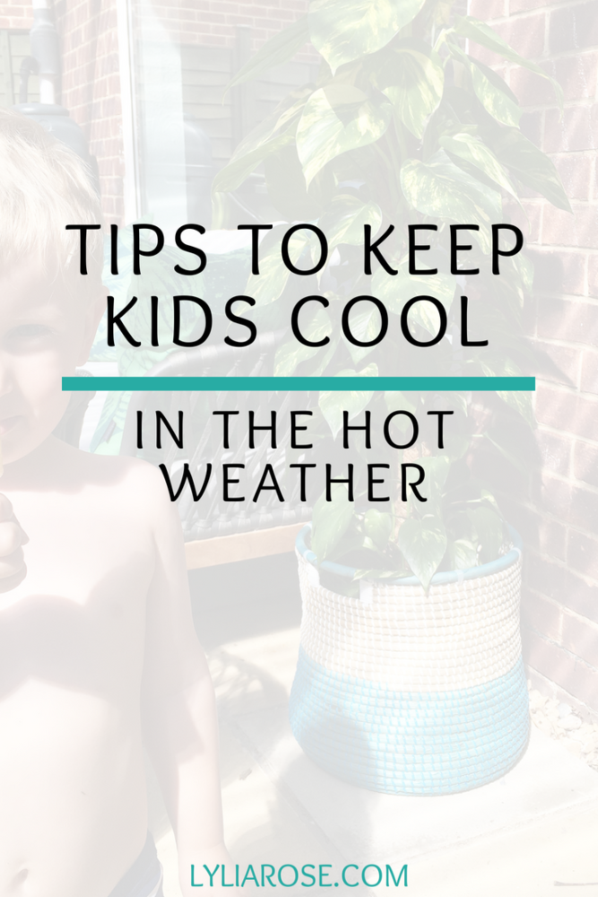Tips to keep kids cool in the hot weather