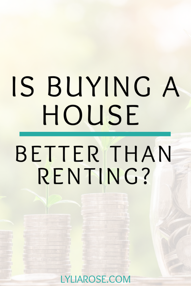 Is buying a house better than renting_