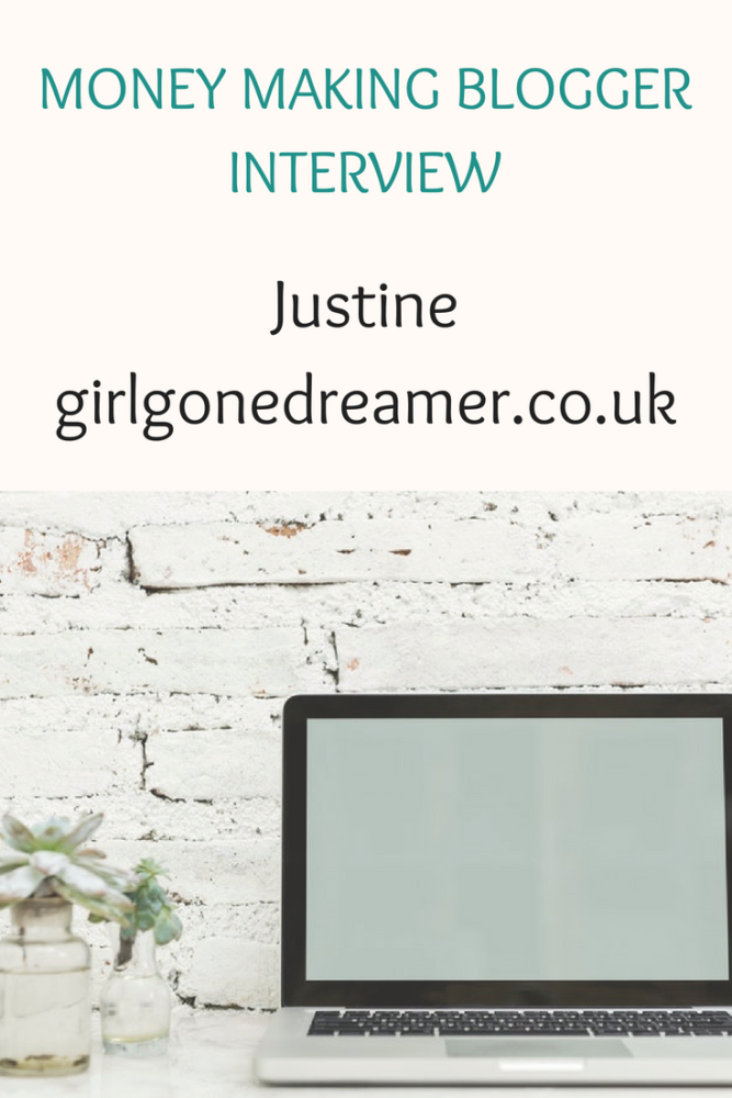 Money making blogger interview with Justine of www.girlgonedreamer.co.uk