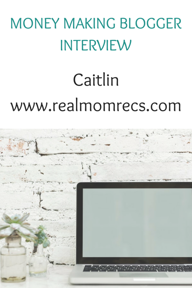 Money making blogger interview with Caitlin of www.realmomrecs.com (2)