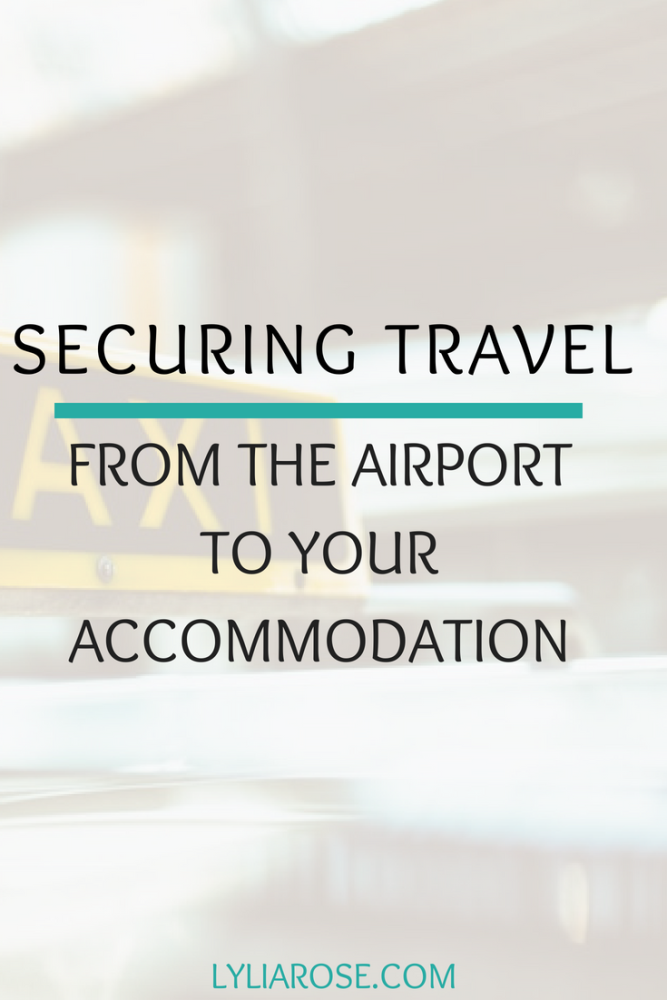 Securing travel from the airport to your accommodation