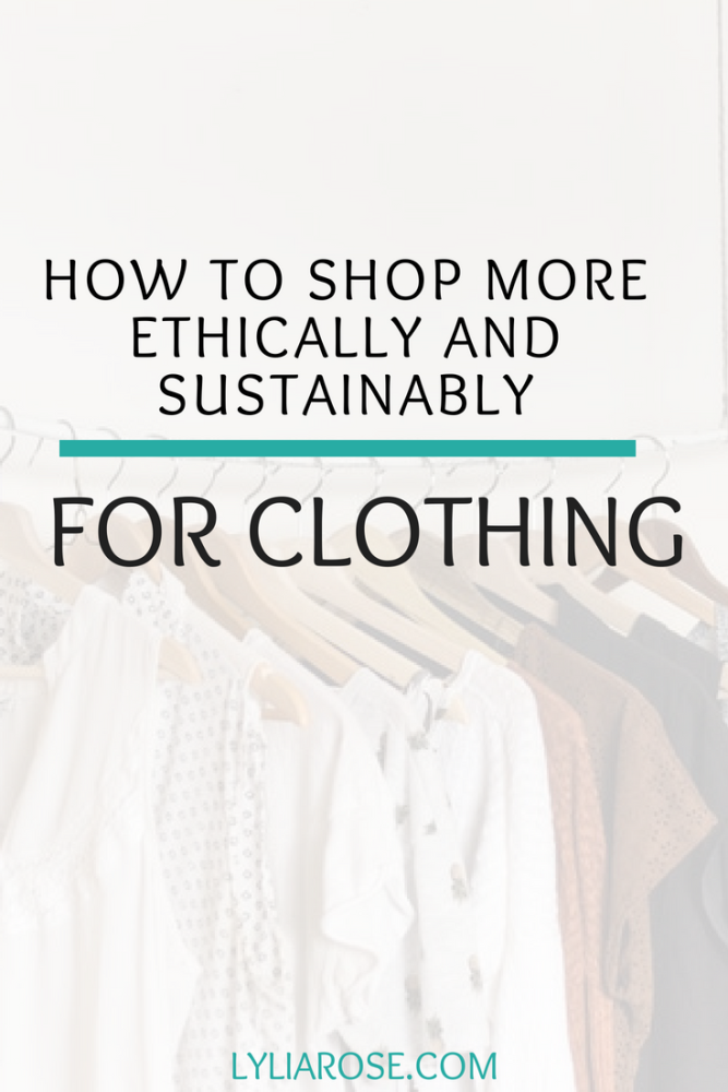 How to shop more ethically and sustainably for clothing