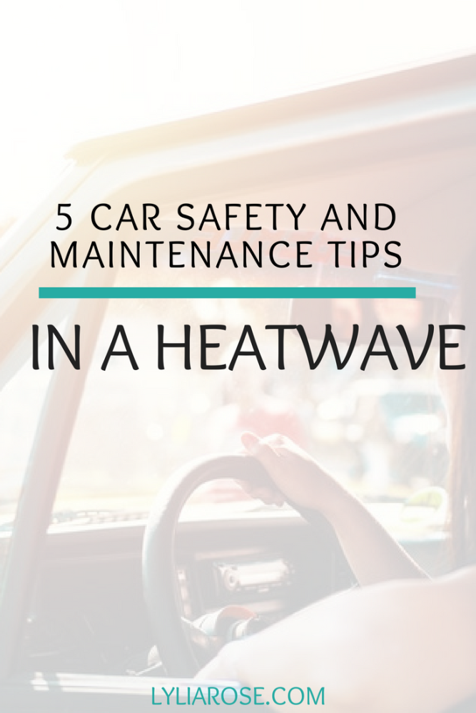 5 car safety and maintenance tips in a heatwave