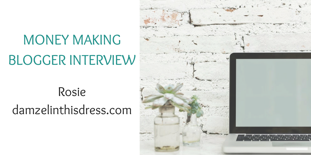 Money making blogger interview with Rosie of www.damzelinthisdress.com (1)