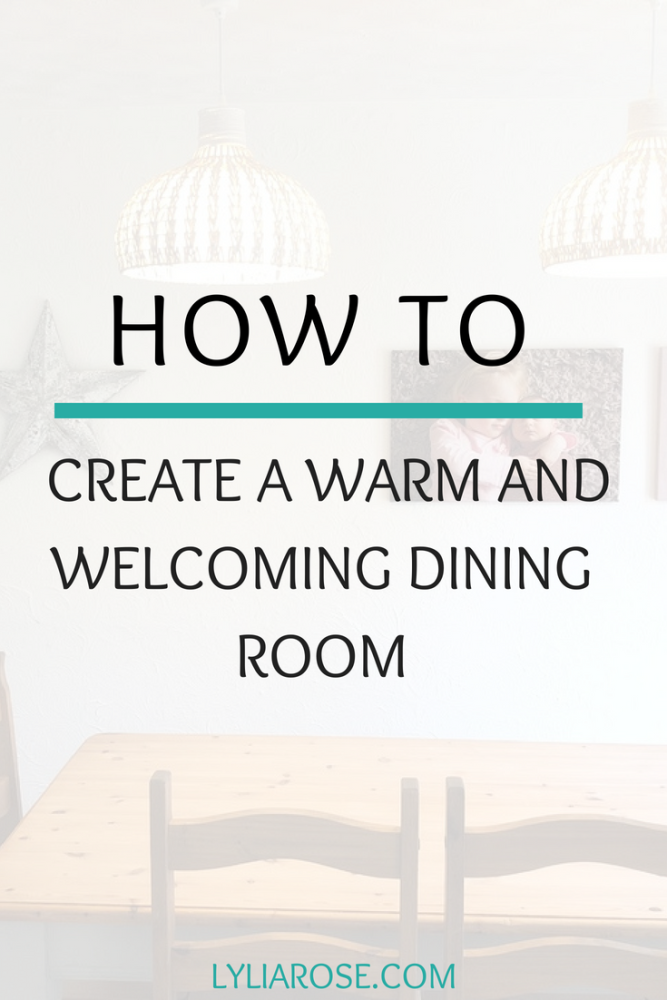 How to create a warm and welcoming dining room
