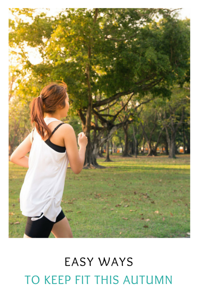 Easy ways to keep fit this autumn
