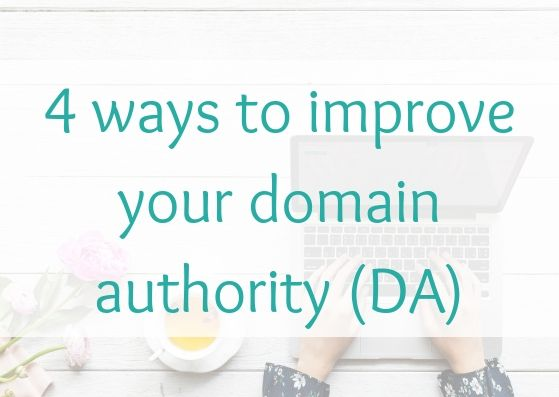 4 ways to improve your domain authority (DA)