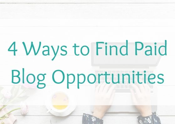 4 Ways to Find Paid Blog Opportunities
