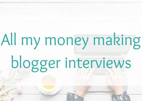 money making blogger interviews