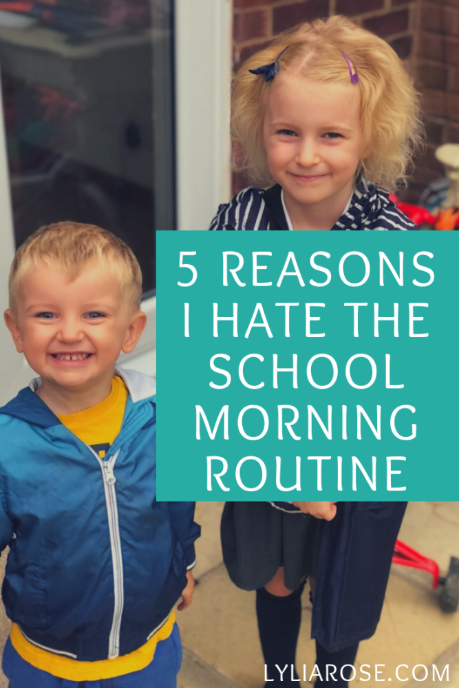 5 reasons why I hate the school morning routine