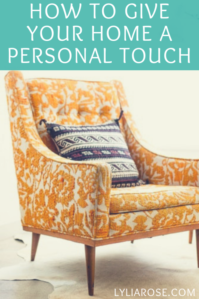 How to give your home a personal touch