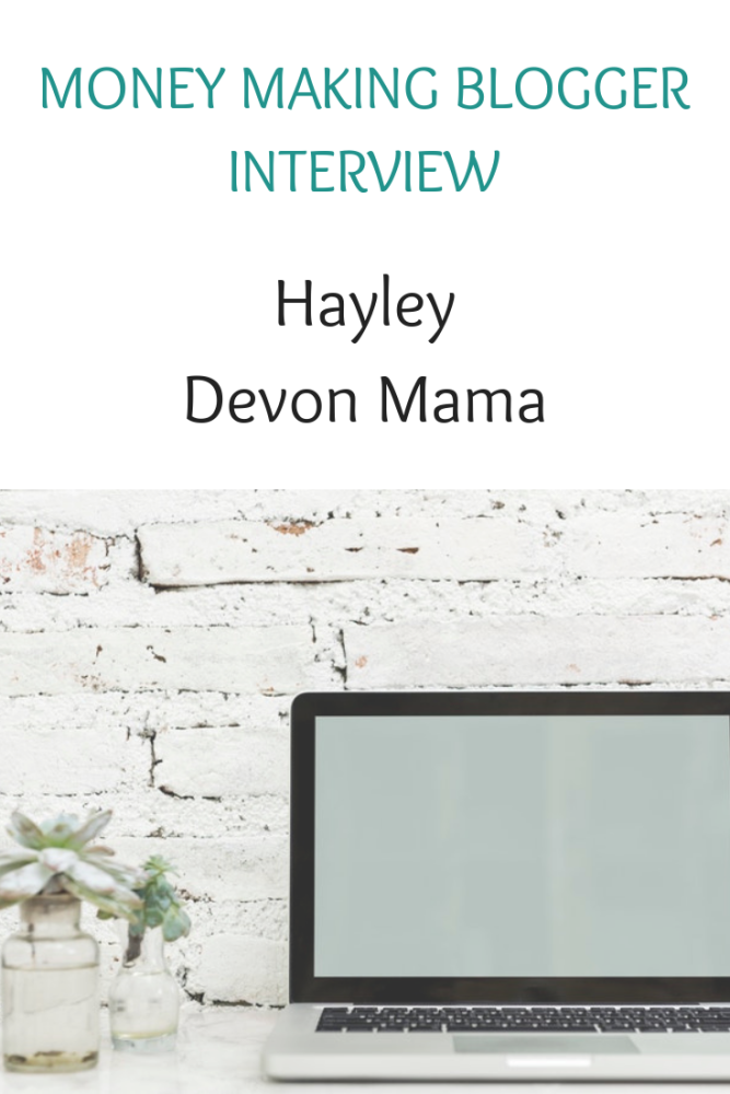 Money making blogger interview with Hayley of Devon Mama