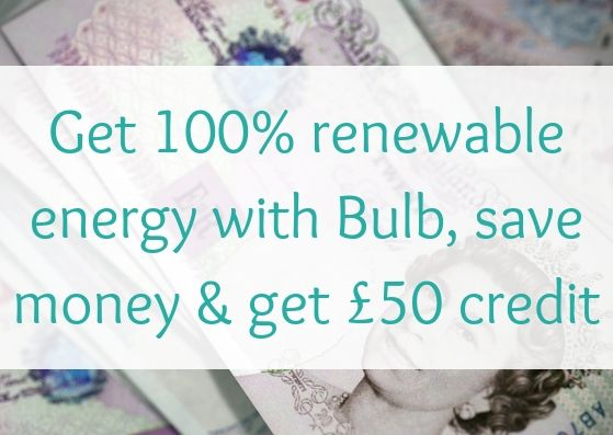 Get 100% renewable energy with Bulb and save lots of money (over £250)