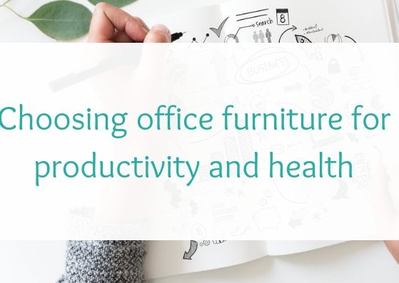 Choosing office furniture for productivity and health