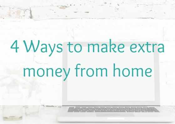 4 Ways to make extra money from home