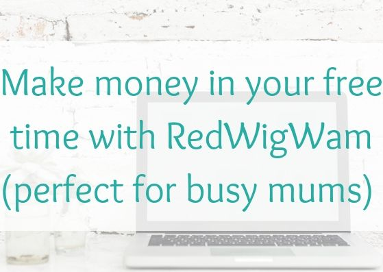 Make money in your free time with RedWigWam (perfect for busy mums)